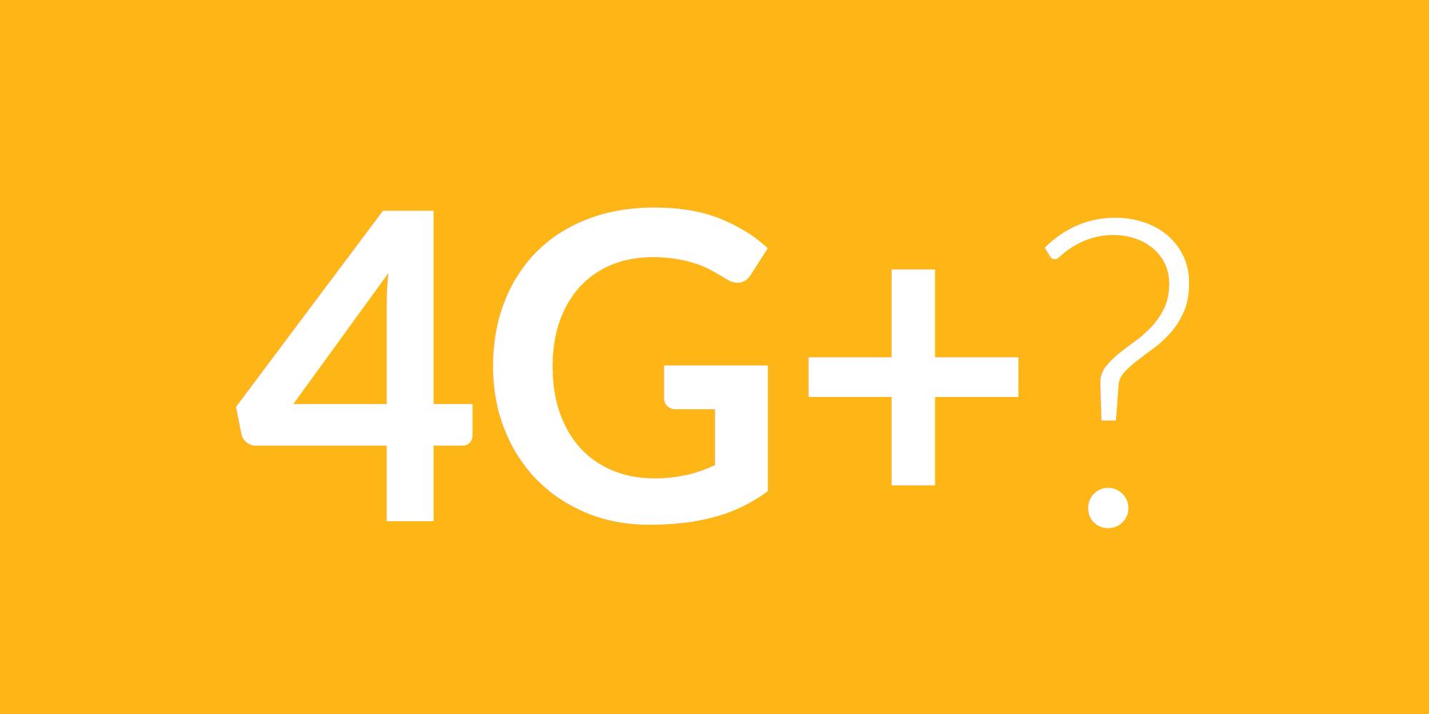 Wat is 4G+?